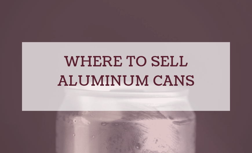Where to Sell Aluminum Cans Near Me