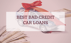 Best Bad Credit Car Loans for 2019