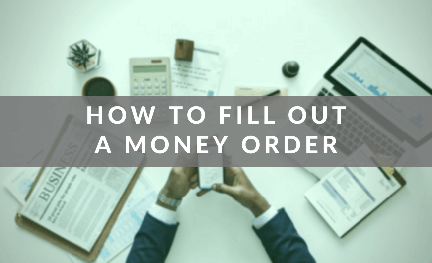 How to Fill Out a Money Order, Step by Step