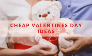 cheap valentines day ideas