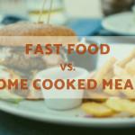 Fast Food vs Homemade Food