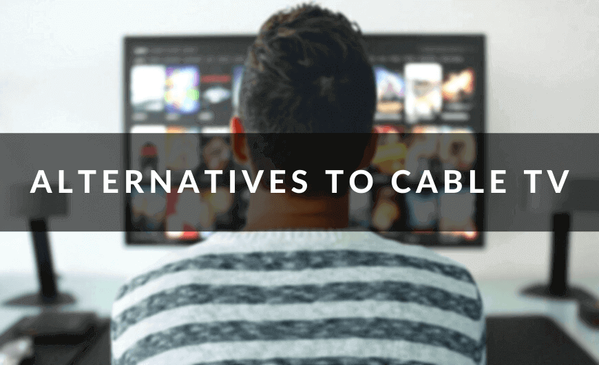 alternatives to cable tv