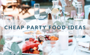 cheap party food ideas