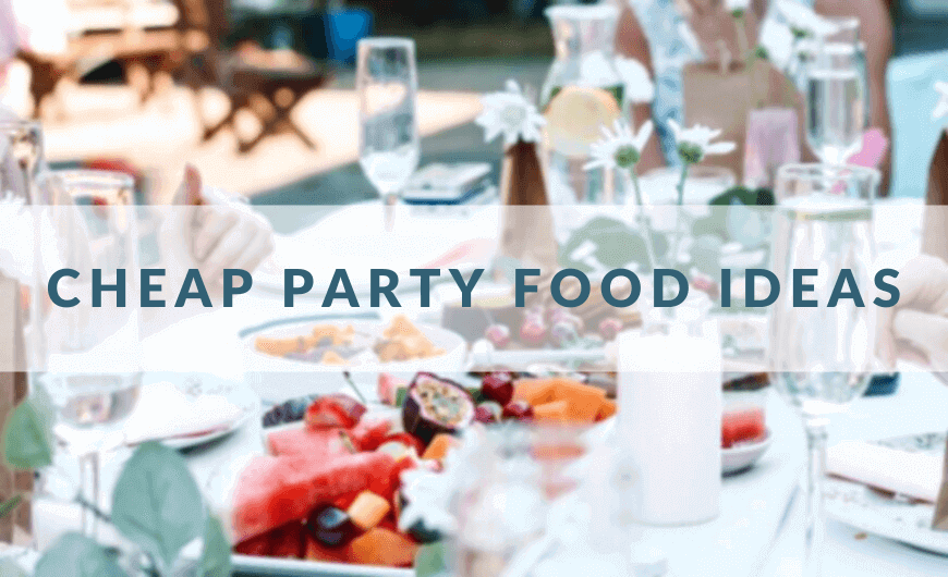 Best Cheap Party Food Ideas for a Crowd | Drinks & Snacks