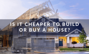 is it cheaper to build or buy a house