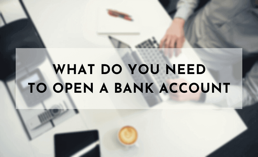 What Do You Need to Open a Bank Account
