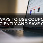 15 Ways To Use Coupons Efficiently And Save Cash