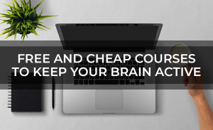 Free And Cheap Courses To Keep Your Brain Active