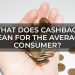 What Does CashBack Mean for the Average Consumer