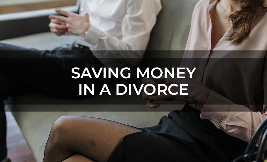 Saving Money In A Divorce