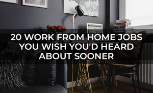 20 Work from Home Jobs You Wish Youd Heard About Sooner