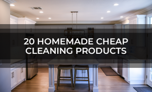 20 Homemade Cheap Cleaning Products