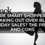 Are Smart Shoppers Freaking out Over Black Friday Sales The Pros and Cons