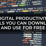 Digital Productivity Tools You can Download and Use for Free