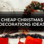 Cheap Christmas Decorations Ideas