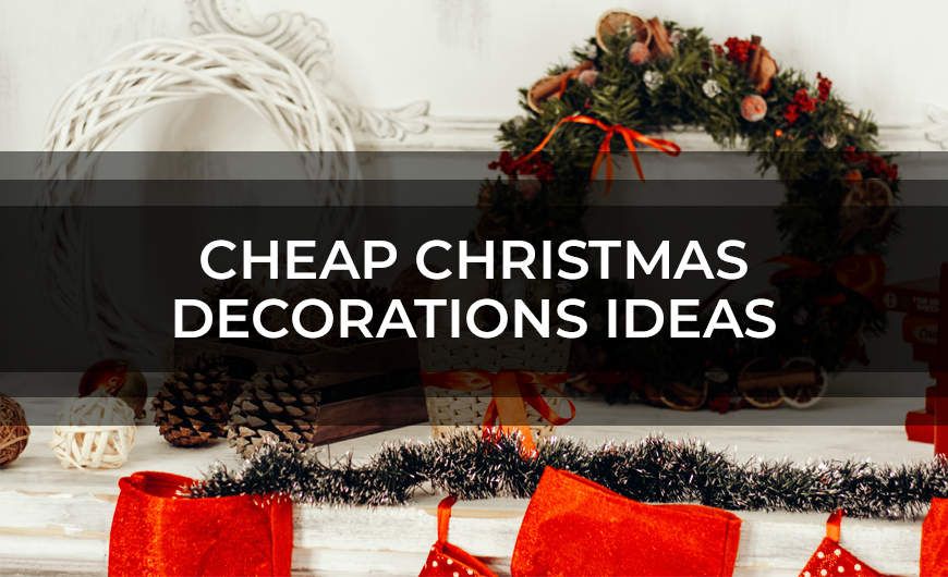 Cheap Christmas Decorations Ideas