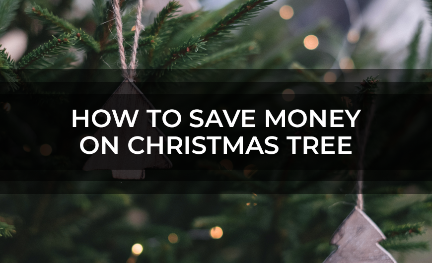 How To Save Money On Christmas Tree