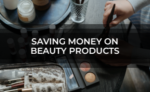 Saving Money On Beauty Products