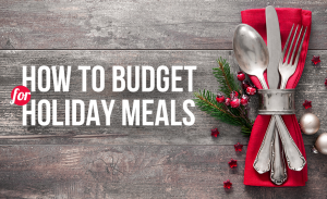 T60 How To Budget For Holiday Meals