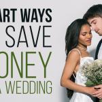 K21 Smart Ways To Save Money On A Wedding