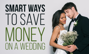 K21 Smart Ways To Save Money On A Wedding