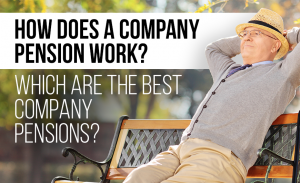 K6 How Does a Company Pension Work Which Are the Best Company Pensions