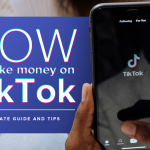 K 23 How To Make Money On TikTok – Ultimate Guide And Tips