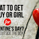 What to Get a Guy or Girl for Valentines Day Think Outside the Box