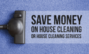K18 Save Money on House Cleaning or House Cleaning Services