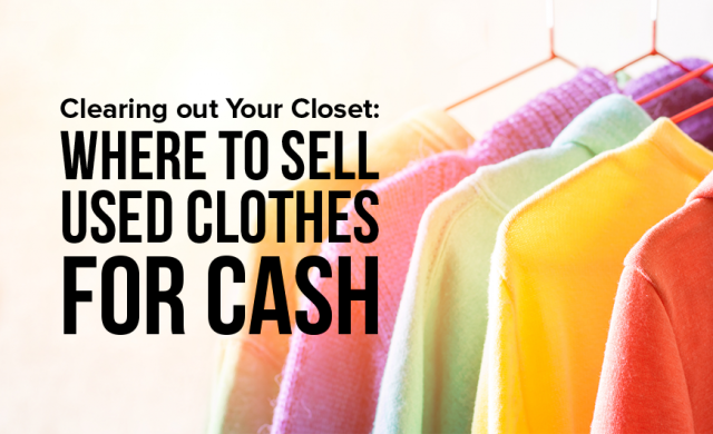 K25 Clearing out Your Closet Where to Sell Used Clothes for Cash