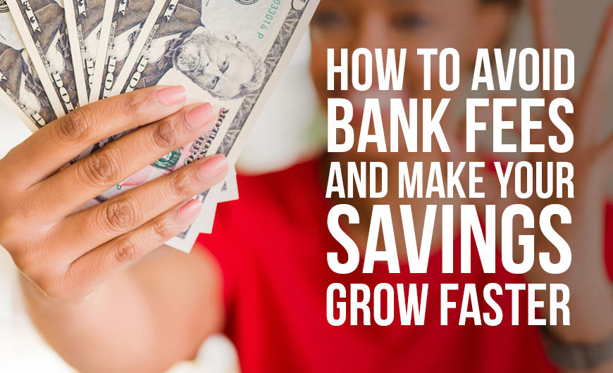 K26 How to Avoid Bank Fees and Make Your Savings Grow Faster