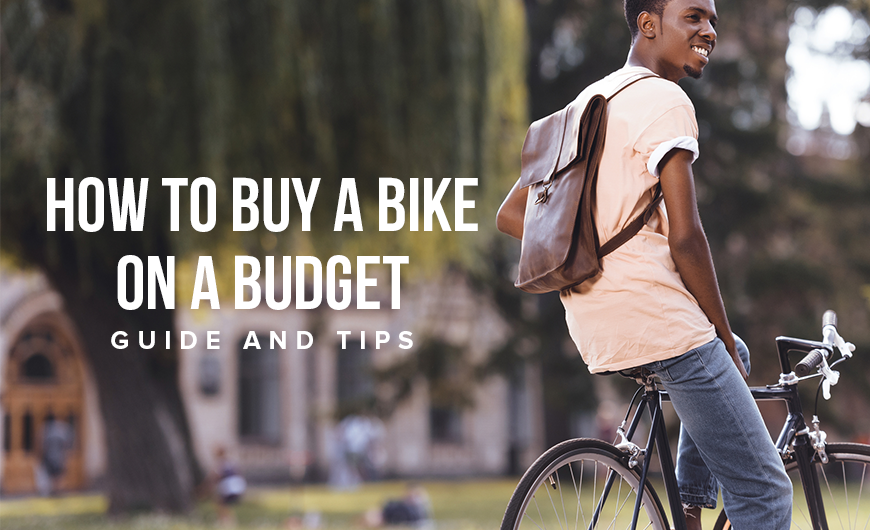 K42 How To Buy A Bike On A Budget – Guide And Tips