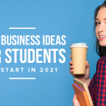 M11 Best Business Ideas For Students To Start In 2021