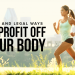 M14 Best and Legal Ways To Profit Off Your Body