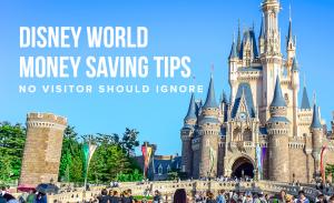 M1 Disney World Money Saving Tips No Visitor Should Ignore