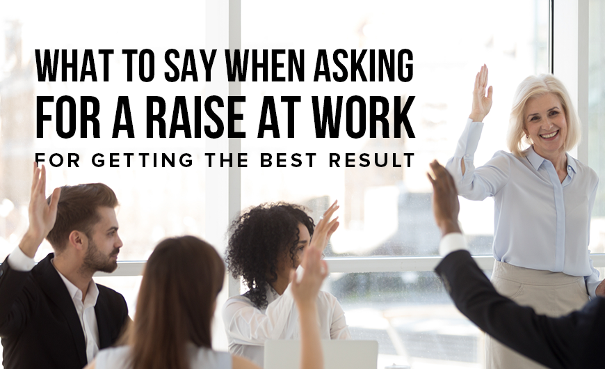 M2 What to Say When Asking for a Raise at Work for Getting the Best Result