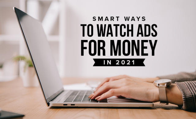 M19 Smart Ways To Watch Ads For Money In 2021
