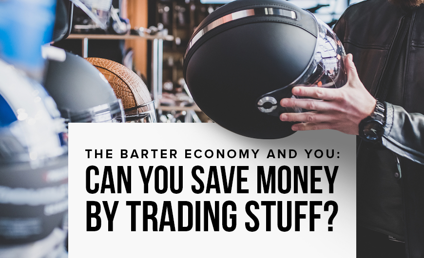 M3 The Barter Economy and You Can You Save Money by Trading Stuff