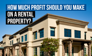 M5 How Much Profit Should You Make on a Rental Property