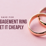 M6 How to Save for an Engagement Ring and Get It Cheaply