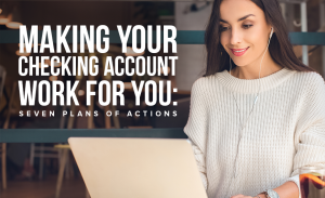 M10 Making Your Checking Account Work for You Seven Plans of Actions