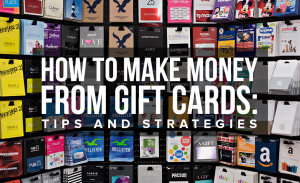 M24 How to Make Money From Gift Cards Tips and Strategies
