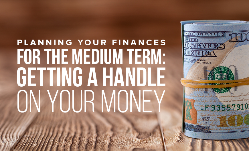 M26 Planning Your Finances for the Medium Term Getting a Handle on Your Money