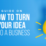 M34 Guide On How To Turn Your Idea Into A Business