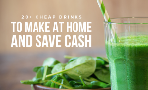M36 20 Cheap Drinks To Make At Home And Save Cash