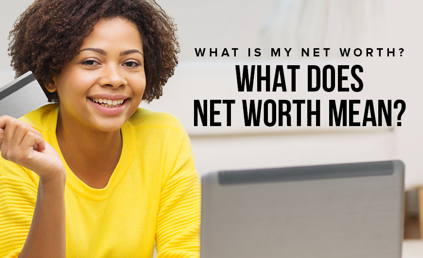 M51 What Is My Net Worth What Does Net Worth Mean